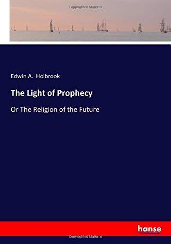 Edwin A.  Holbrook Holbrook The Light of