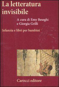 La letteratura invisibile. Infanzia e libri