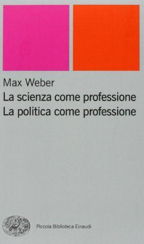 Weber La scienza come professione. La politica