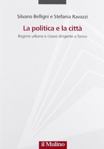 Silvano Belligni La politica e la città.