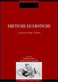 Eretiche ed erotiche. Le donne, le idee, il
