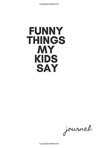 Humor Journals Funny Things My Kids Say