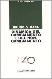 Bruno G. Bara Dinamica del cambiamento e del