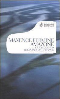 Maxence Fermine Amazone e la leggenda del