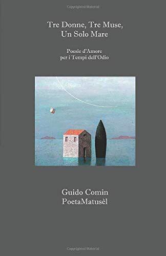Guido Comin Tre Donne, Tre Muse, un solo Mare:
