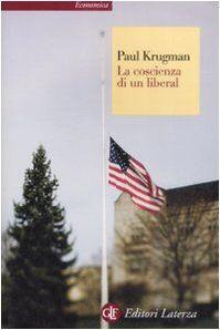 Paul R. Krugman La coscienza di un liberal