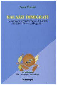 Paola D'Ignazi Ragazzi immigrati. L'esperienza
