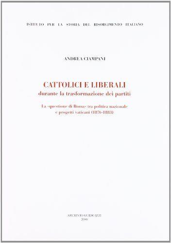 Andrea Ciampani Cattolici e liberali durante