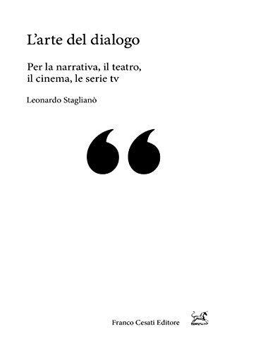 Leonardo Staglianò L'arte del dialogo. Per la