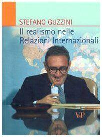 Stefano Guzzini Il realismo nelle relazioni