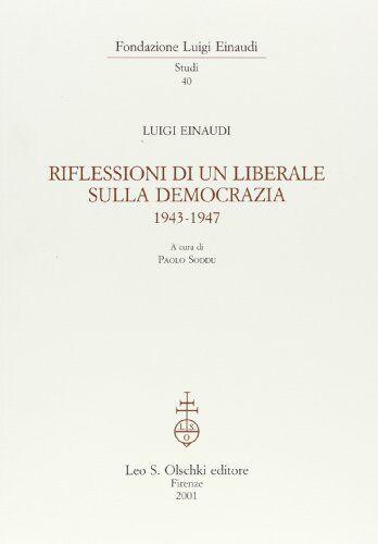 Luigi Einaudi Riflessioni di un liberale sulla