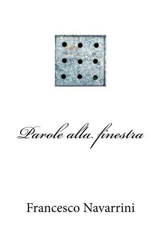 Francesco Navarrini Parole Alla Finestra