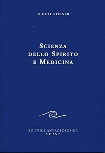 Rudolf Steiner Scienza dello spirito e