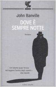 John Banville Dove è sempre notte