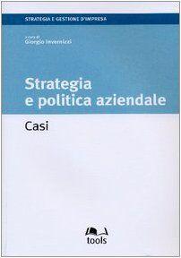 Strategia e politica aziendale. Casi