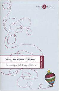 Fabio M. Lo Verde Sociologia del tempo libero