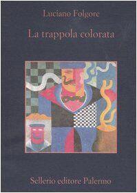 Luciano Folgore La trappola colorata. Romanzo