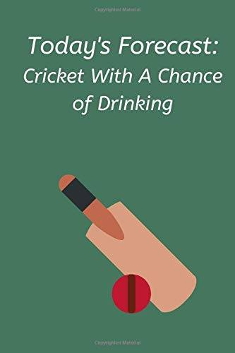 Cricket Humour Press Today's Forecast: Cricket