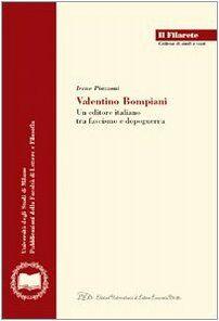Irene Piazzoni Valentino Bompiani. Un editore