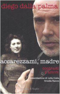 Diego Dalla Palma Accarezzami, madre.