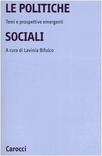 La politiche sociali. Temi e prospettive