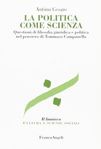 Antimo Cesaro La politica come scienza.