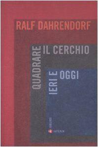 Ralf Dahrendorf Quadrare il cerchio ieri e