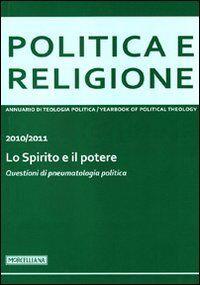 Politica e religione. 2010-2011: Lo Spirito e