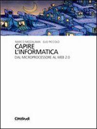 Marco Mezzalama Capire l'informatica. Dal