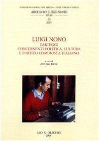 Luigi Nono. Carteggi contenenti politica,