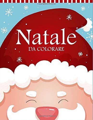 Creative Natale da Colorare: 55 Pagine da