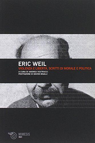 Eric Weil Violenza e libertà. Scritti di