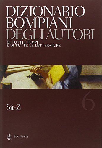 Dizionario Bompiani degli autori. Di tutti i
