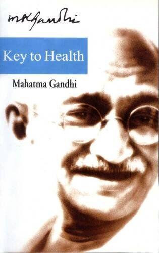 Mahatma Gandhi Key to Health ISBN:9789350641019