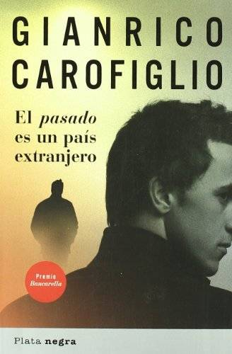 Gianrico Carofiglio El pasado es un país
