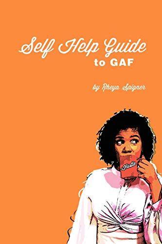 Rheya Spigner Self Help Guide to GAF