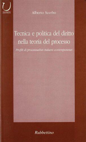 Alberto Scerbo Tecnica e politica del diritto