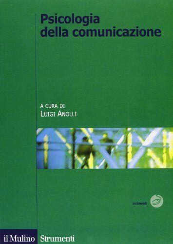 Psicologia della comunicazione ISBN:9788815084927