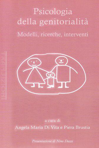 Psicologia della genitorialità. Modelli,