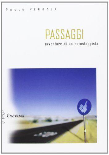 Paolo Pergola Passaggi. Avventure di un