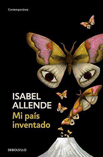 Isabel Allende Mi pais inventado