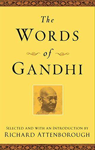 Mahatma Gandhi The Words of Gandhi