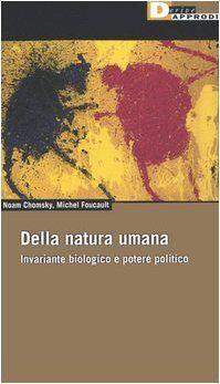 Noam Chomsky Della natura umana. Invariante
