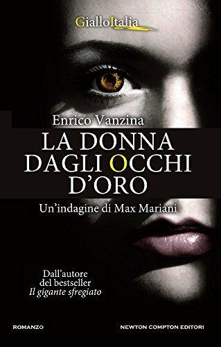 Enrico Vanzina La donna dagli occhi d'oro.