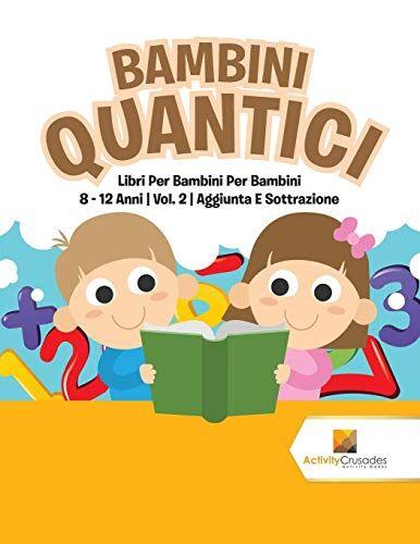 Activity Crusades Bambini Quantici : Libri Per