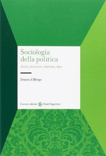 Ernesto D'Albergo Sociologia della politica.