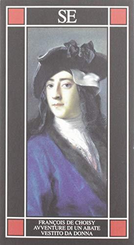 François de Choisy Avventure d'un abate