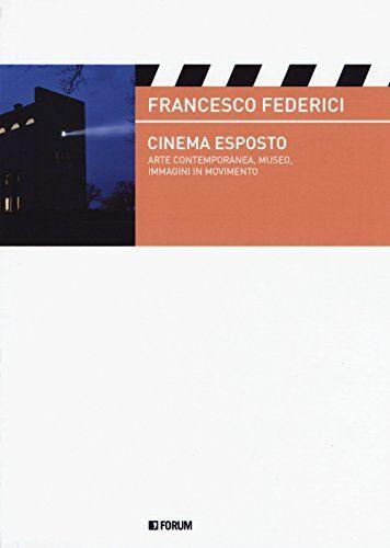 Francesco Federici Cinema esposto. Arte