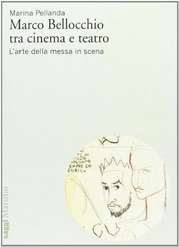 Marina Pellanda Marco Bellocchio tra cinema e