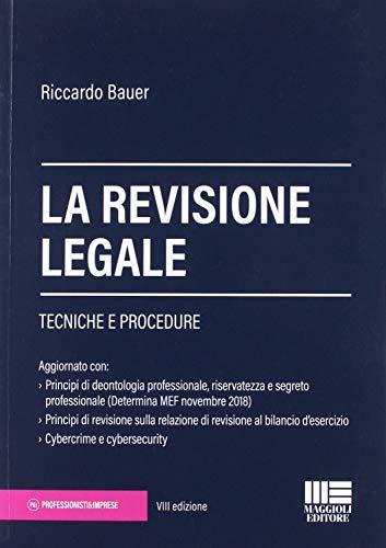 Riccardo Bauer La revisione legale. Tecniche e